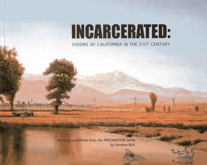 Sandow Birk: Incarcerated: Visions of California in the 21st Century
